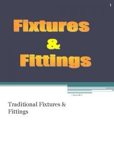 1 J Byrne 2014 Traditional Fixtures Fittings 2