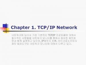 n n TCPIP TCPIP Protocol Suite TCPIP Network