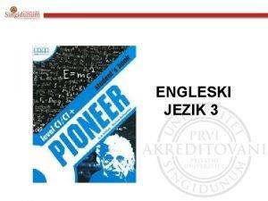 ENGLESKI JEZIK 3 ENGLESKI JEZIK 3 Udbenik Pioneer