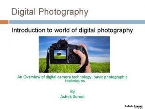 Digital Photography Introduction to world of digital photography