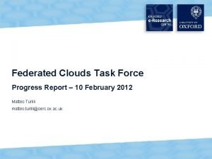 Federated Clouds Task Force Progress Report 10 February