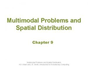 Multimodal Problems and Spatial Distribution Chapter 9 Multimodal