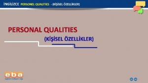 NGLZCE PERSONEL QUALITIES KSEL ZELLKLER PERSONAL QUALITIES KSEL