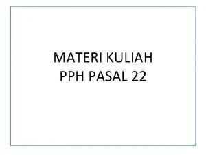 MATERI KULIAH PPH PASAL 22 DASAR HUKUM PASAL