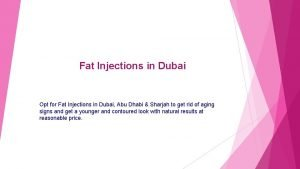 Fat Injections in Dubai Opt for Fat Injections