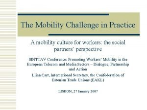 The Mobility Challenge in Practice A mobility culture