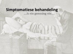Simptomatiese behandeling is nie genesing nie Siele in