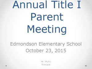 Annual Title I Parent Meeting Edmondson Elementary School