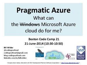 Pragmatic Azure What can the Windows Microsoft Azure