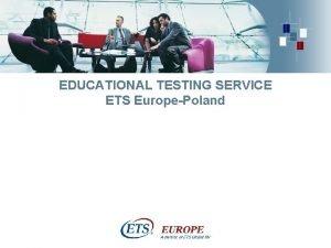 EDUCATIONAL TESTING SERVICE ETS EuropePoland Uzupenienie oferty ETS