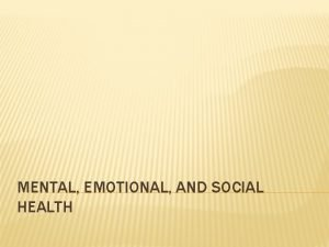 MENTAL EMOTIONAL AND SOCIAL HEALTH MASLOWS HIERARCHY OF