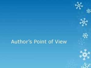 Authors Point of View Point of View Point