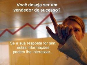 Voc deseja ser um vendedor de sucesso Se