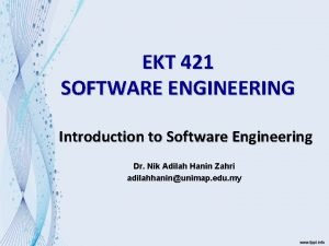EKT 421 SOFTWARE ENGINEERING Introduction to Software Engineering