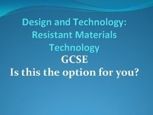Design and Technology Resistant Materials Technology GCSE Is
