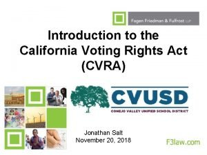 Introduction to the California Voting Rights Act CVRA