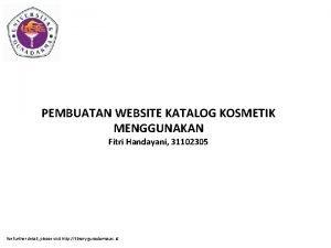 PEMBUATAN WEBSITE KATALOG KOSMETIK MENGGUNAKAN Fitri Handayani 31102305