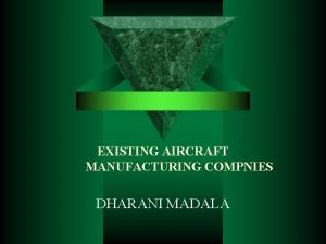 EXISTING AIRCRAFT MANUFACTURING COMPNIES DHARANI MADALA AIRCRAFT MANUFACTURERS