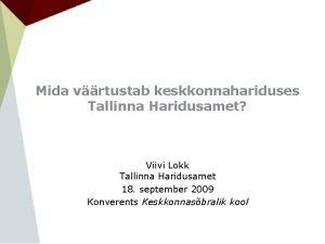 Mida vrtustab keskkonnahariduses Tallinna Haridusamet Viivi Lokk Tallinna