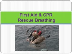 First Aid CPR Rescue Breathing First Aid CPR