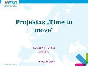 Projektas Time to move CLR ESN LT Ofisas
