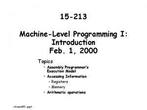 15 213 MachineLevel Programming I Introduction Feb 1