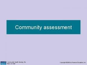Community assessment Community Health Nursing 5e Mary Jo