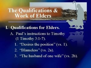 The Qualifications Work of Elders I Qualifications for
