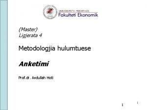 Master Ligjerata 4 Metodologjia hulumtuese Anketimi Prof dr