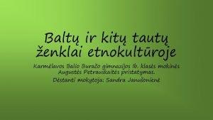 Balt ir kit taut enklai etnokultroje Karmlavos Balio