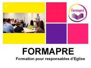 FORMAPRE Formation pour responsables dEglise Une formation continue