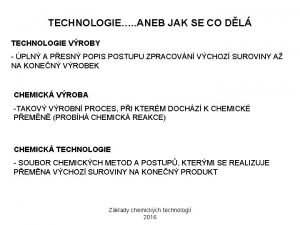 TECHNOLOGIE ANEB JAK SE CO DL TECHNOLOGIE VROBY