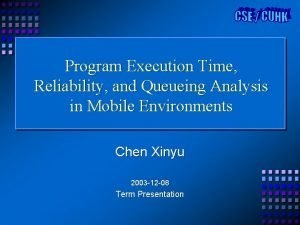 Program Execution Time Reliability and Queueing Analysis in