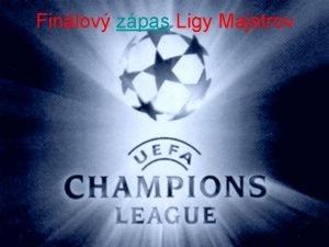 Finlov zpas Ligy Majstrov Real Madrid vs F