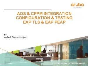 AOS CPPM INTEGRATION CONFIGURATION TESTING EAP TLS EAP