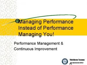 Managing Performance Instead of Performance Managing You Performance
