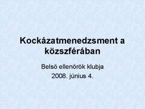 Kockzatmenedzsment a kzszfrban Bels ellenrk klubja 2008 jnius