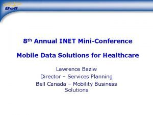 8 th Annual INET MiniConference Mobile Data Solutions