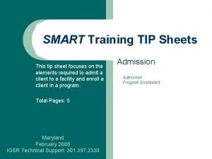 SMART Training TIP Sheets This tip sheet focuses