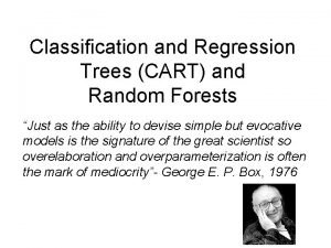 Classification and Regression Trees CART and Random Forests