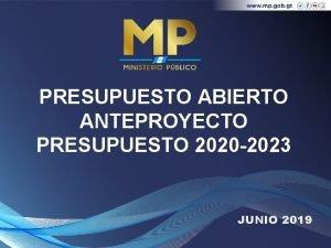 PRESUPUESTO ABIERTO ANTEPROYECTO PRESUPUESTO 2020 2023 JUNIO 2019