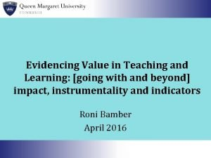 Evidencing Value in Teaching and Learning going with