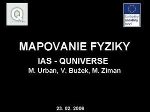 MAPOVANIE FYZIKY IAS QUNIVERSE M Urban V Buek