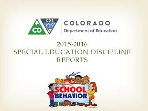 2015 2016 SPECIAL EDUCATION DISCIPLINE REPORTS Special Education
