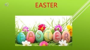 EASTER EASTER Easter which celebrates Jesus Christs resurrection