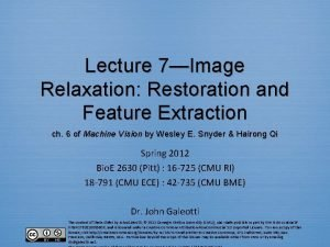 Lecture 7Image Relaxation Restoration and Feature Extraction ch
