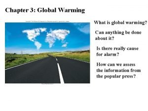 Chapter 3 Global Warming What is global warming