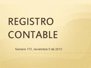 REGISTRO CONTABLE Nmero 173 noviembre 5 de 2013