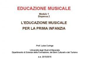 EDUCAZIONE MUSICALE Modulo 1 Dispensa 2 LEDUCAZIONE MUSICALE