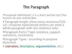 The Paragraph Paragraph definition It is a short